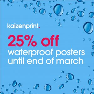 waterproof posters | kaizen print dublin